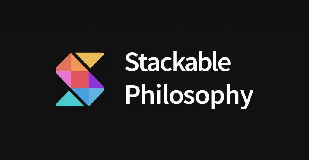The Stackable Philosophy