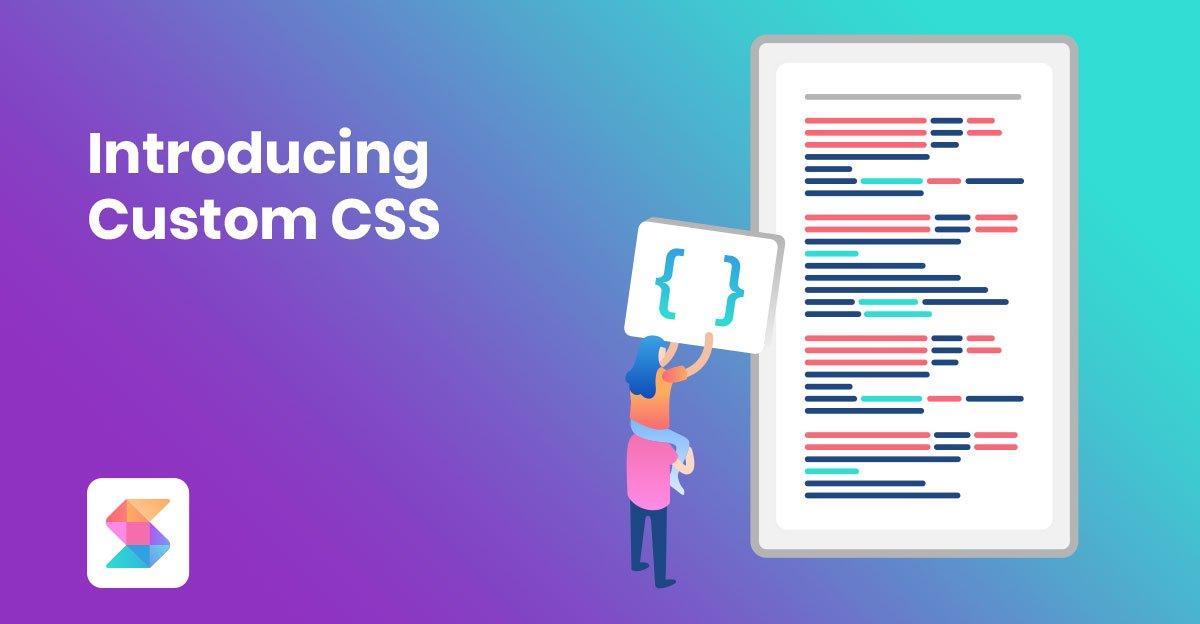 Introducing Custom CSS