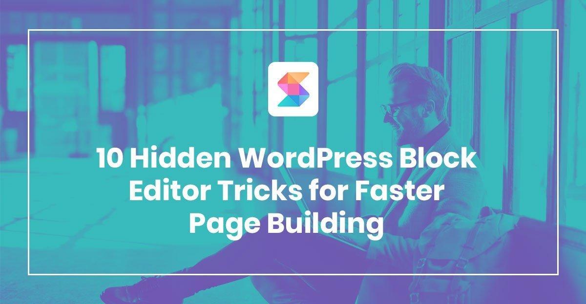 WordPress Block Editor Tips and Tricks (Gutenberg)