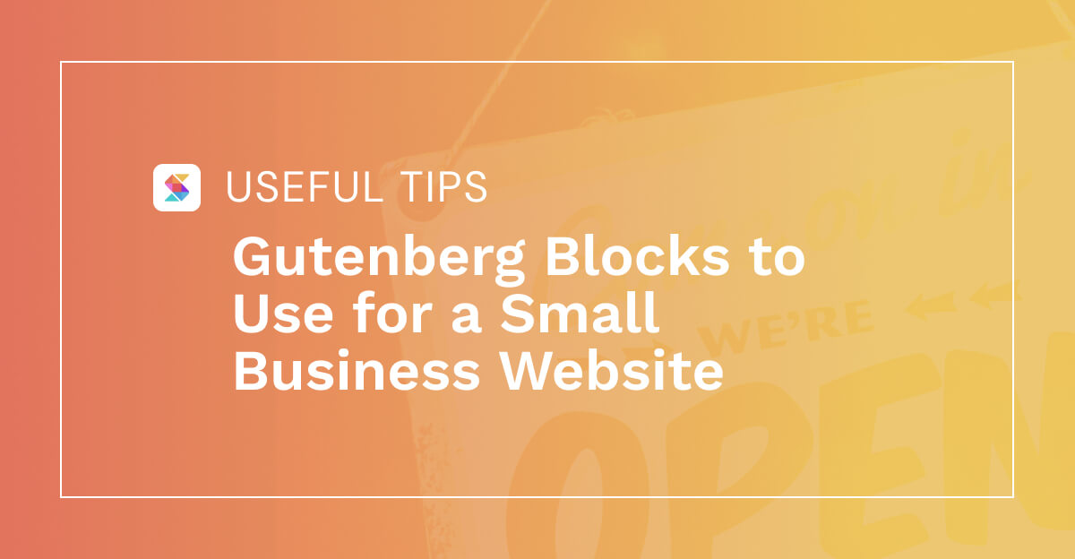 Gutenberg Blocks to Use for a Small Business Website