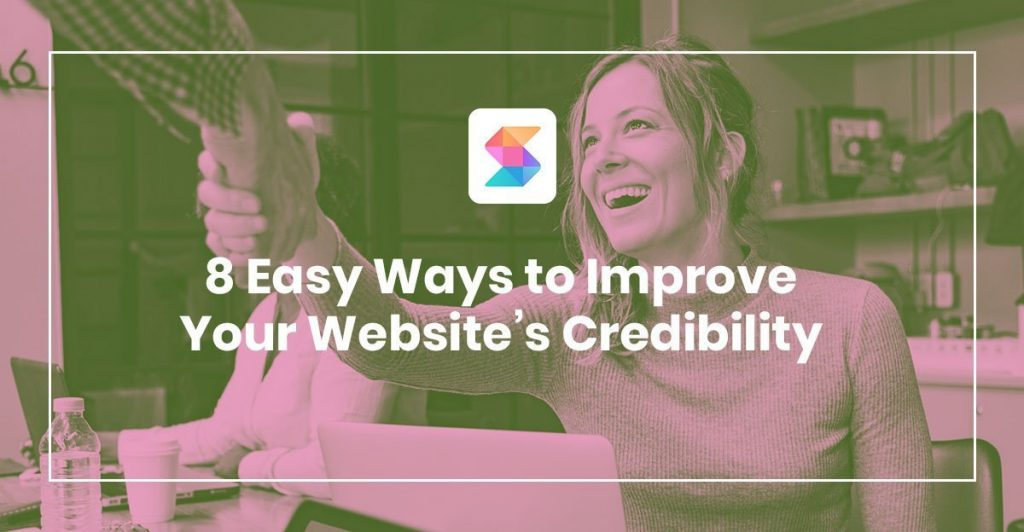 8 Easy Ways to Improve Your Website's Credibility