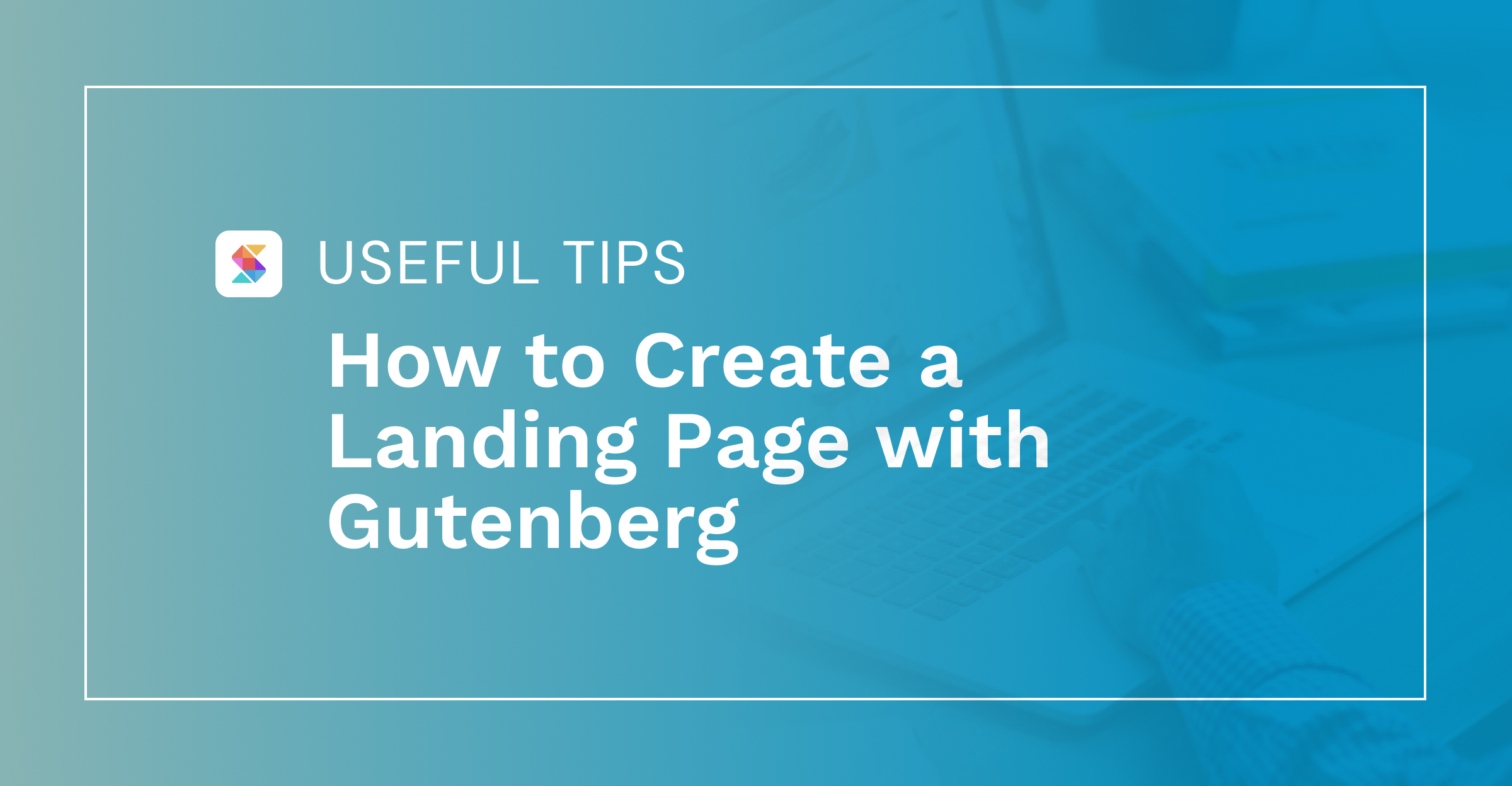 How to Create a Landing Page with Gutenberg