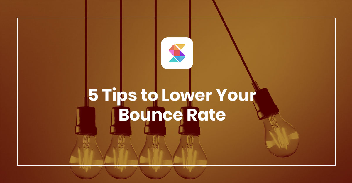 5 Tips to Lower Your Bounce Rate