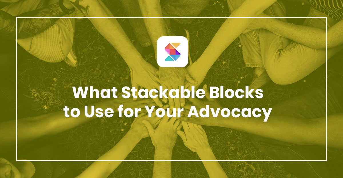 What Stackable Blocks to Use for Your Advocacy