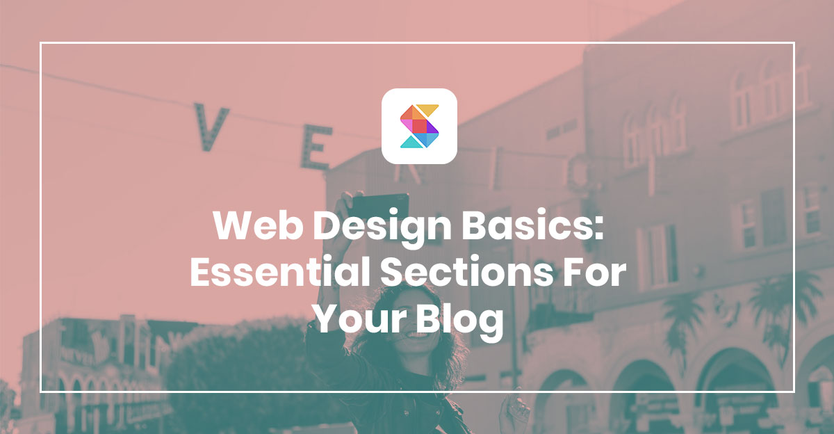 Web Design Basics: Essential Sections for Your Blog
