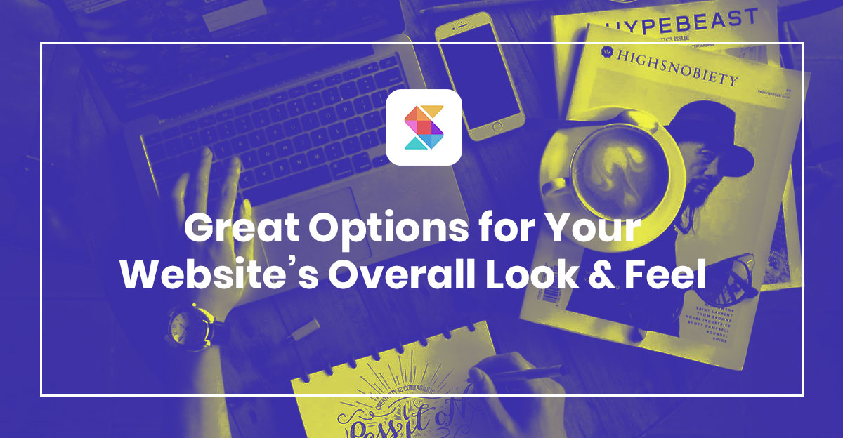 Great Options for Your Website's Overall Look & Feel