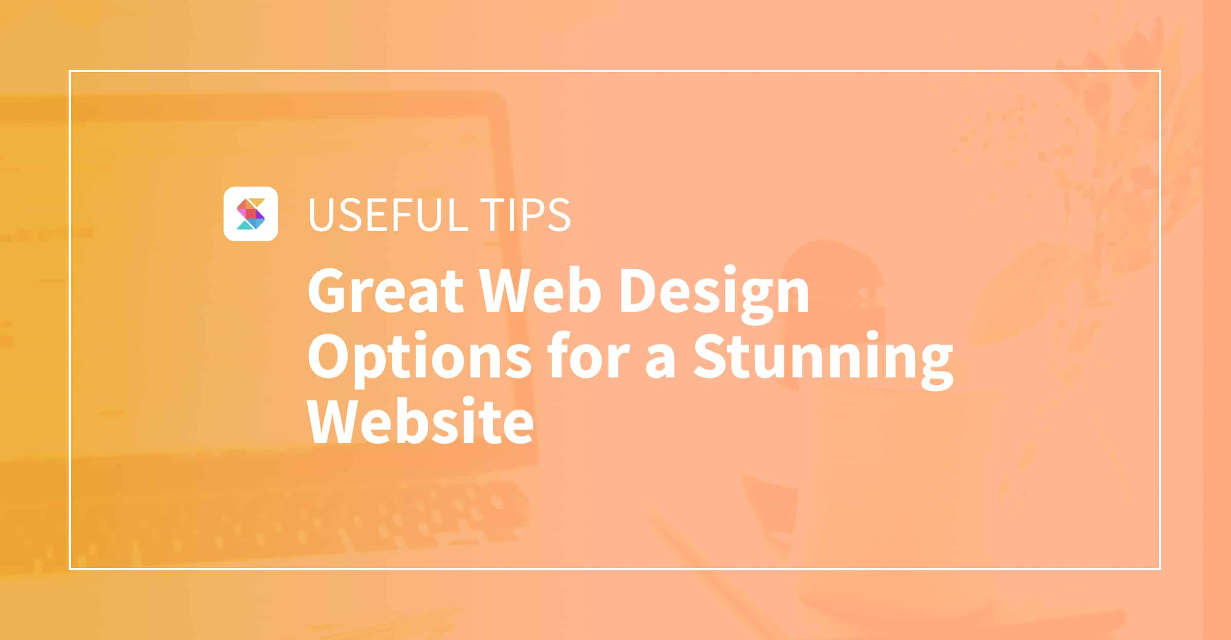 Great Web Design Options for a Stunning Website