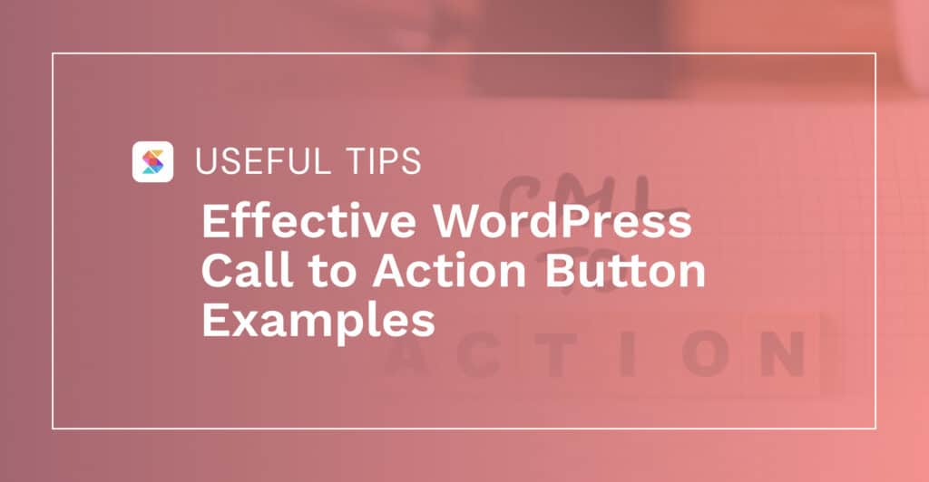 Effective WordPress Call-to-Action Button Examples