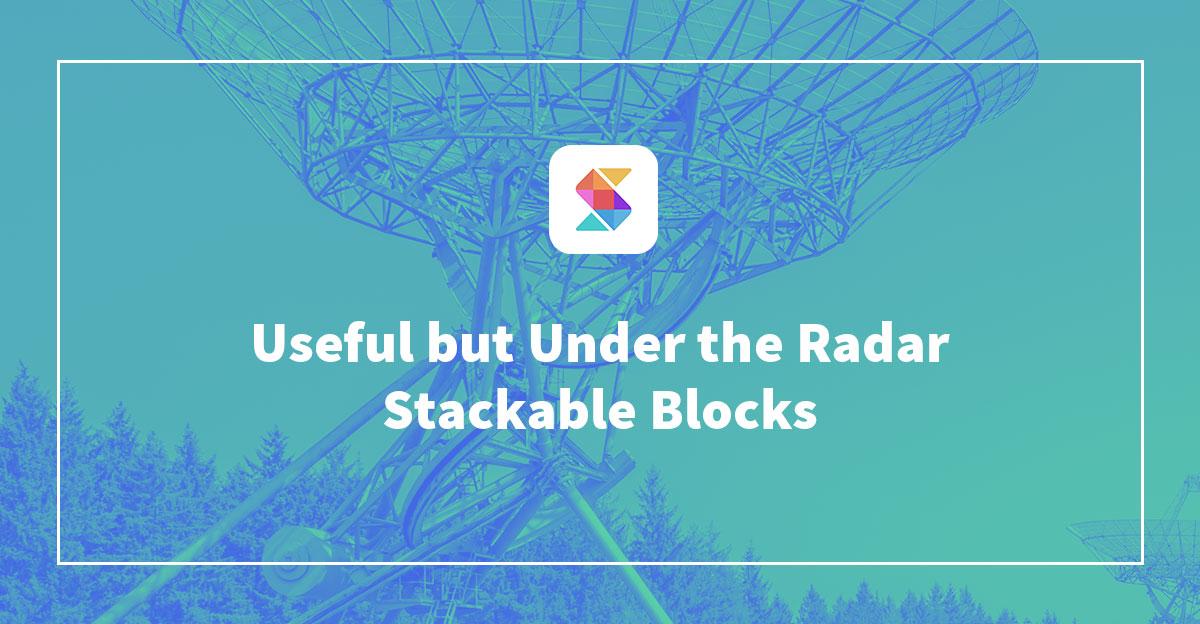 Useful but Under the Radar Stackable Blocks
