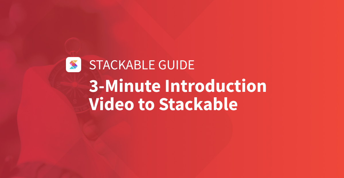 3-Minute Introduction Video to Stackable Blocks