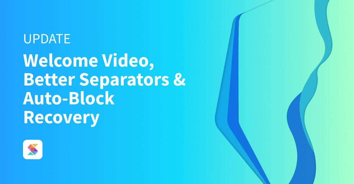 Welcome Video, Better Separators and Auto-Block Recovery