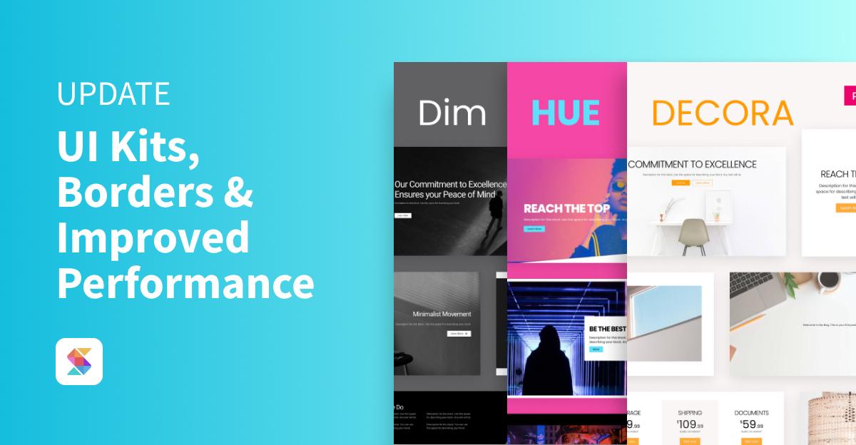 UI Kits, Borders & Improved Performance