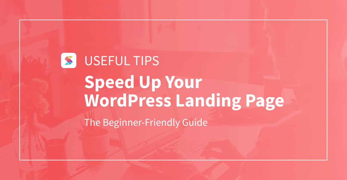 Speed Up Your WordPress Landing Page (Beginner-Friendly Guide)