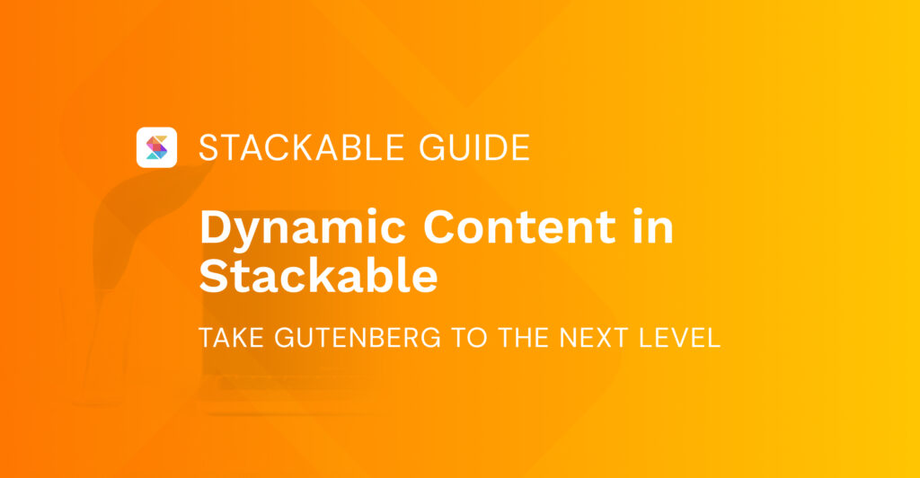 Dynamic Content in Stackable