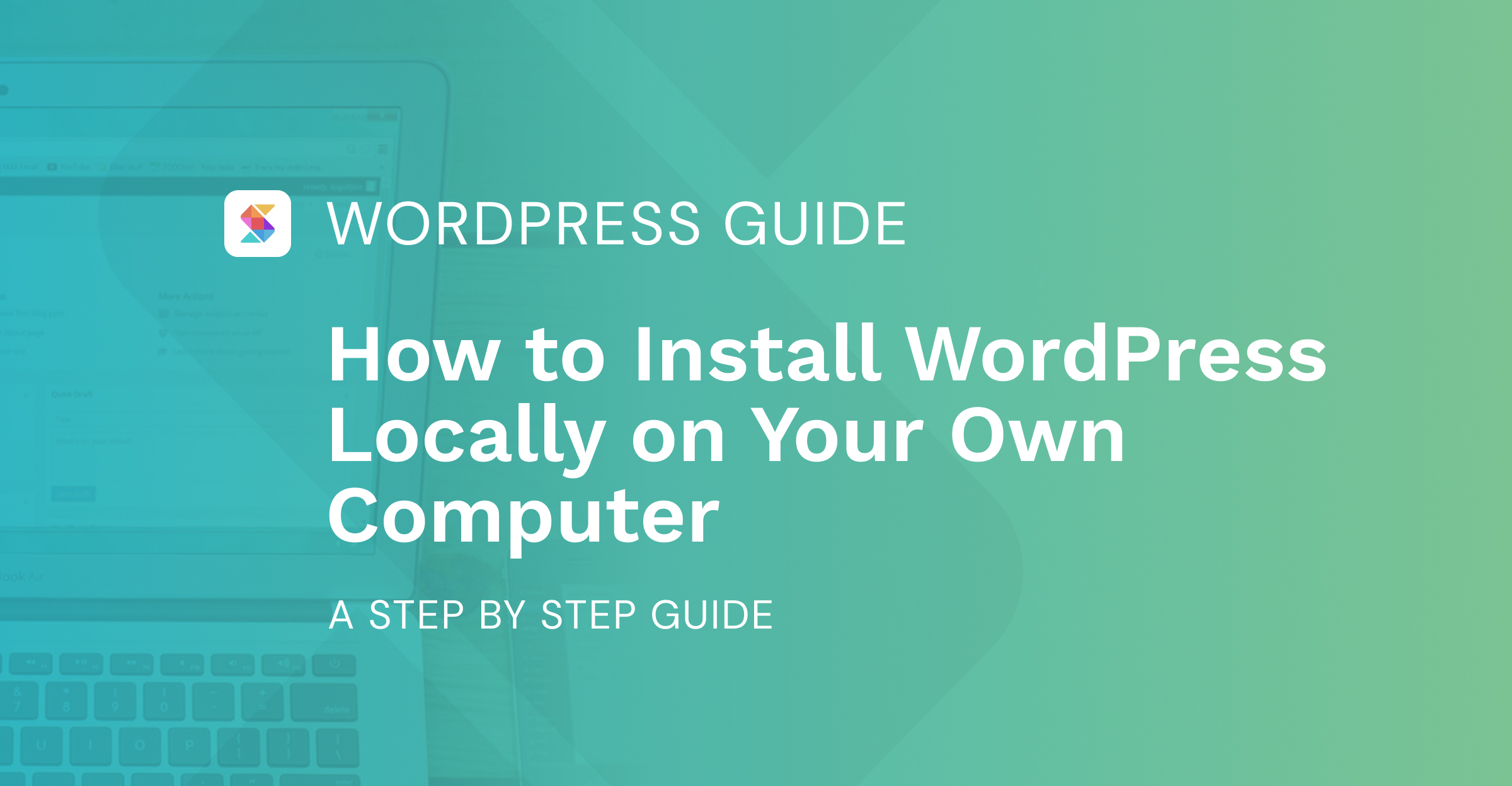 How to Install WordPress Locally on Your Own Computer (A Step by Step Guide)