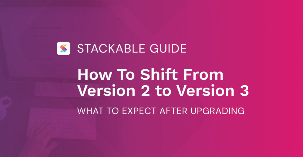 How To Shift From Version 2 to Version 3